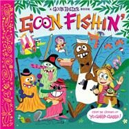 Goon Holler: Goon Fishin' by Jacobs, Christian; Jacobs, Parker, 9780316405522