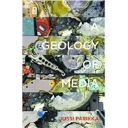 A Geology of Media by Parikka, Jussi, 9780816695522