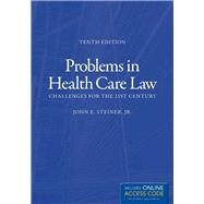 Problems in Health Care Law: Challenges for the 21st Century (Book with Access Code) by Steiner Jr., John E., 9781449685522