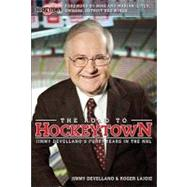 The Road to Hockeytown Jimmy Devellano's Forty Years in the NHL by Devellano, Jim; Lajoie, Roger; Ilitch, Mike; Ilitch, Marian, 9780470155523