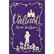 Valiant by Mcguire, Sarah, 9781606845523