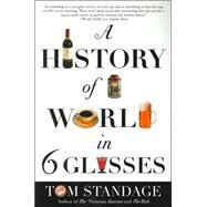A History of the World in 6 Glasses by Standage, Tom, 9780802715524