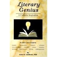 Literary Genius: A Cathartic Inspiration by Gene N. Landrum, 9780965935524