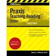 Cliffsnotes Praxis Teaching Reading (5204) by Witherell, Nancy L., 9781328715524