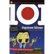 Japanese Idioms : Enrich Your Japanese Conversation with Colorful Everyday Expressions at Biggerbooks.com