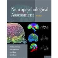 Neuropsychological Assessment by Lezak, Muriel Deutsch; Howieson, Diane B.; Bigler, Erin D.; Tranel, Daniel, 9780195395525