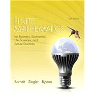 Finite Mathematics for Business, Economics, Life Sciences, and Social Sciences by Barnett, Raymond A.; Ziegler, Michael R.; Byleen, Karl E., 9780321945525