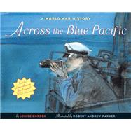 Across the Blue Pacific by Borden, Louise; Parker, Robert Andrew, 9780544555525
