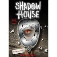 No Way Out (Shadow House, Book 3) by Poblocki, Dan, 9780545925525