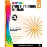 Spectrum Critical Thinking for Math, Grade 5 by Spectrum, 9781483835525