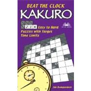 Beat the Clock Kakuro : 214 Easy to Hard Puzzles with Target Time Limits by Jim Bumgardner, 9781569755525