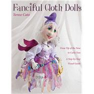 Fanciful Cloth Dolls by Cato, Terese, 9781607055525