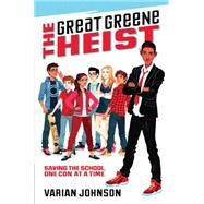 The Great Greene Heist by Johnson, Varian, 9780545525527