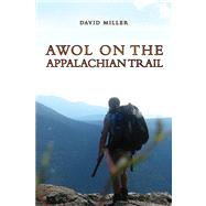 Awol on the Appalachian Trail by Miller, David, 9780547745527