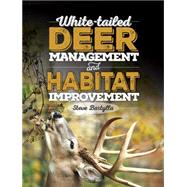 White-tailed Deer Management and Habitat Improvement by Bartylla, Steve, 9781440245527
