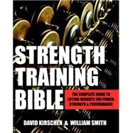 Strength Training Bible for Men by SMITH, WILLIAMKIRSCHEN, DAVID, 9781578265527