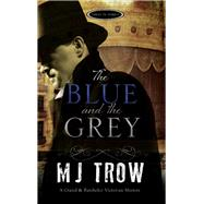 The Blue and the Grey by Trow, M. J., 9781780295527