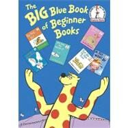 The Big Blue Book of Beginner Books by EASTMAN, P.D., 9780375855528