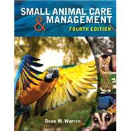 Small Animal Care and Management by Warren, Dean M., 9781285425528