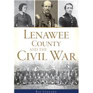 Lenawee County and the Civil War by Lennard, Ray, 9781467135528