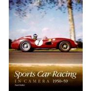 Sports Car Racing in Camera 1950-59 by Parker, Paul, 9781844255528