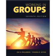Working in Groups Communication Principles and Strategies, Books a la Carte by Engleberg, Isa N.; Wynn, Dianna R., 9780134415529