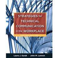 Strategies for Technical Communication in the Workplace by Gurak, Laura J.; Lannon, John M., 9780205245529