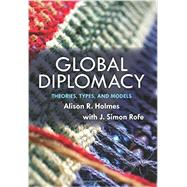 Global Diplomacy by Holmes, Alison R.; Rofe, J. Simon, 9780813345529