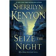Seize the Night by Kenyon, Sherrilyn, 9781250075529