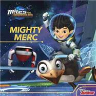 Miles From Tomorrowland Mighty Merc 9781484715529N