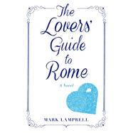 One Summer Day in Rome A Novel by Lamprell, Mark, 9781250105530