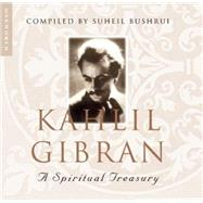 Kahlil Gibran A Spiritual Treasury by Bushrui, Suheil, 9781851685530