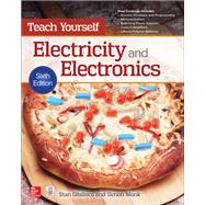 Teach Yourself Electricity and Electronics, Sixth Edition by Gibilisco, Stan; Monk, Simon, 9781259585531