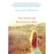 The Witch of Belladonna Bay A Novel by Palmieri, Suzanne, 9781250015532