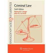Examples & Explanations: Criminal Law, Sixth Edition by Singer, Richard G.; Lafond, John Q., 9781454815532