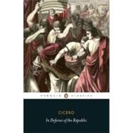 In Defence of the Republic by Cicero, Marcus Tullius; Mcelduff, Siobhan, 9780140455533
