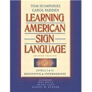 Learning American Sign Language Levels I & II--Beginning & Intermediate by Humphries, Tom L.; Padden, Carol A.; Hills, Robert; Lott, Peggy; Renner, Daniel W., 9780205275533