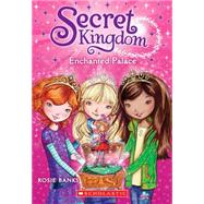 Secret Kingdom #1: Enchanted Palace by Banks, Rosie, 9780545535533