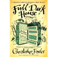 Full Dark House by FOWLER, CHRISTOPHER, 9780553385533