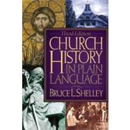 Church History in Plain Language : Third Edition by Unknown, 9780718025533