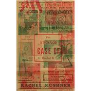 The Strange Case of Rachel K by Kushner, Rachel, 9780811225533