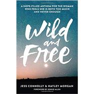 Wild and Free by Connolly, Jess; Morgan, Hayley; Allen, Jennie, 9780310345534