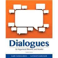 Dialogues An Argument Rhetoric and Reader by Goshgarian, Gary; Krueger, Kathleen, 9780321925534