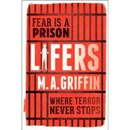 Lifers by Griffin, M.A., 9781338065534