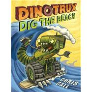 Dinotrux Dig the Beach by Gall, Chris, 9780316375535