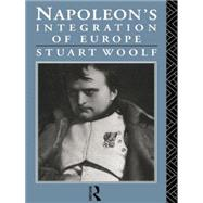 Napoleon's Integration of Europe by Woolf,Stuart, 9780415755535