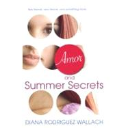 Amor and Summer Secrets by Rodriguez Wallach, Diana, 9780758225535