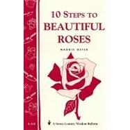 10 Steps to Beautiful Roses by Oster, Maggie, 9780882665535