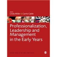 Professionalization, Leadership and Management in the Early Years by Linda Miller, 9781849205535