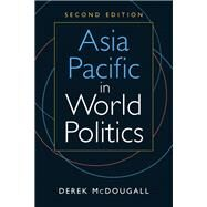 Asia Pacific in World Politics by McDougall, Derek, 9781626375536